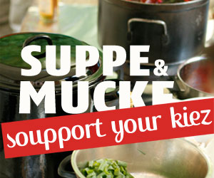 Suppenfestival Berlin Friedrichshain » Soupport your Kiez! Suppe&Mucke
